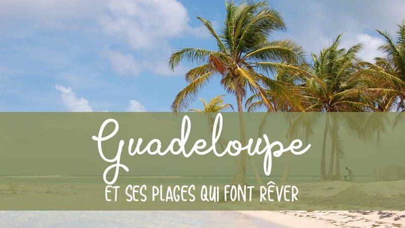 Plus belles plages Guadeloupe sur Carte