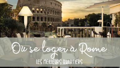 Les meilleurs quartiers pour se loger à Rome