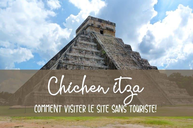 Comment visiter Chichen Itza